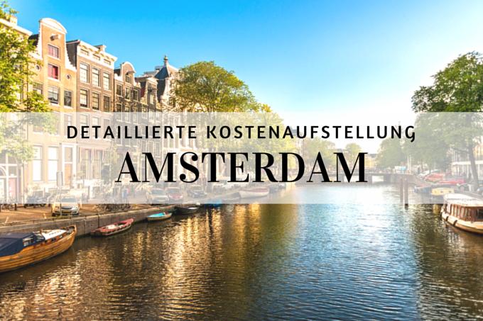 Urlaub Amsterdam Meine Detaillierte Kostenaufstellung