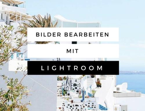 Bilder bearbeiten | Mein Lightroom Tutorial