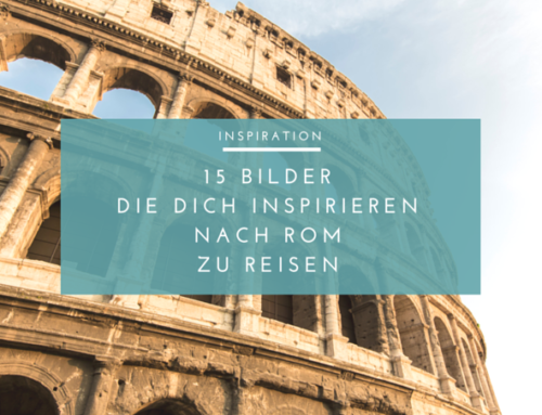 15 Bilder die dich inspirieren nach Rom zu reisen