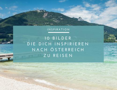 10 Bilder die dich inspirieren nach Österreich zu reisen