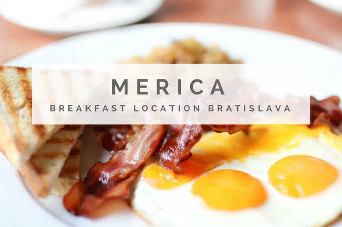Breakfastlocation in Bratislava: MERICA
