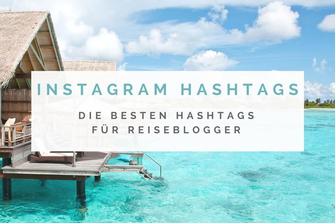 Die besten Hashtags für Reiseblogger