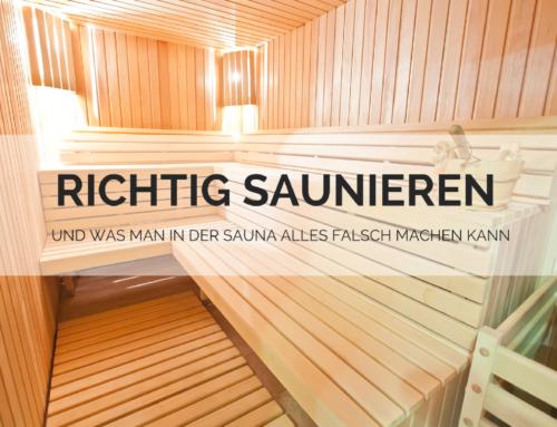 Richtig Saunieren und was man in der Sauna alles falsch machen kann