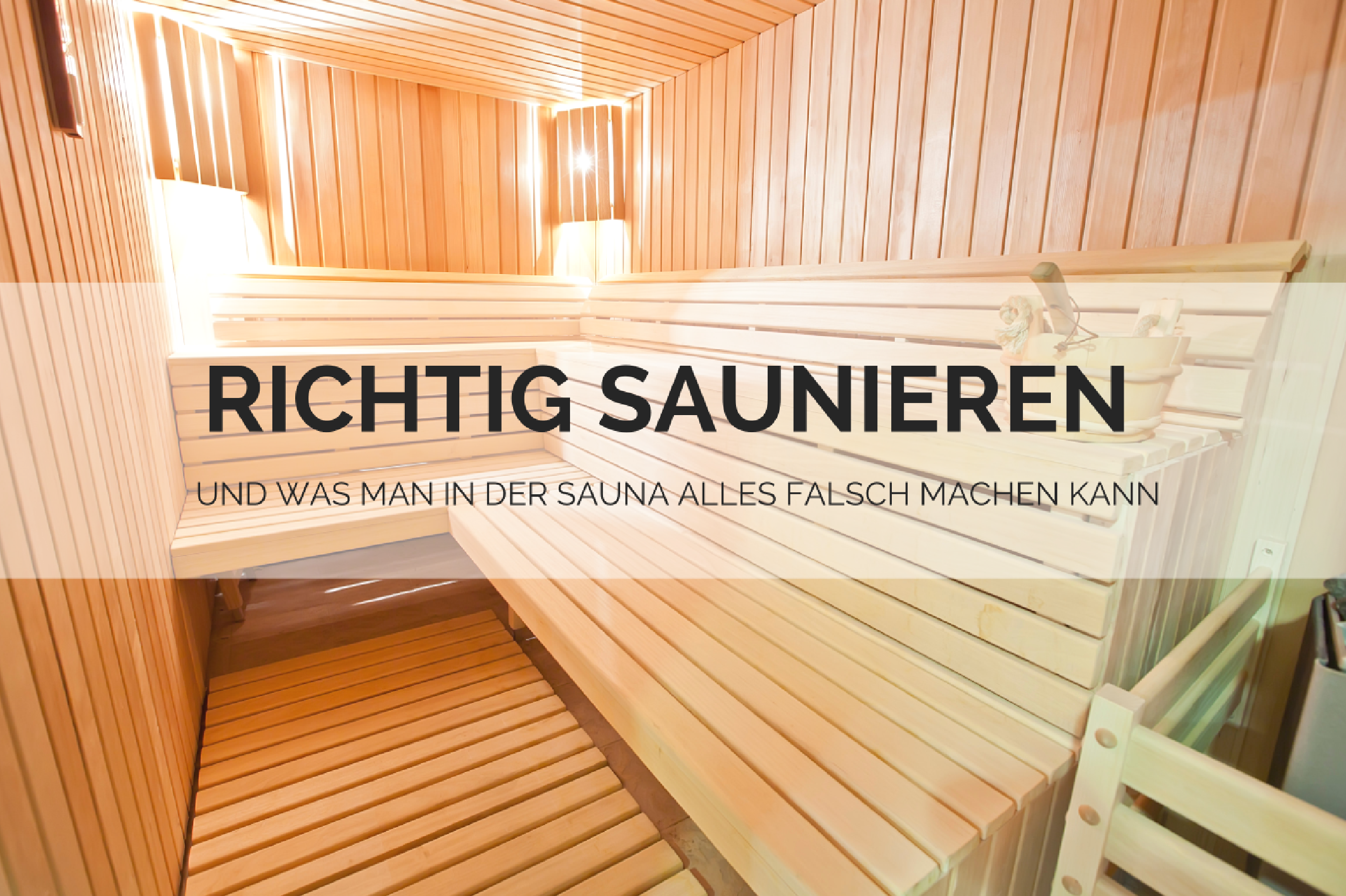 richtig saunieren und was man in der sauna alles falsch machen kann. Black Bedroom Furniture Sets. Home Design Ideas