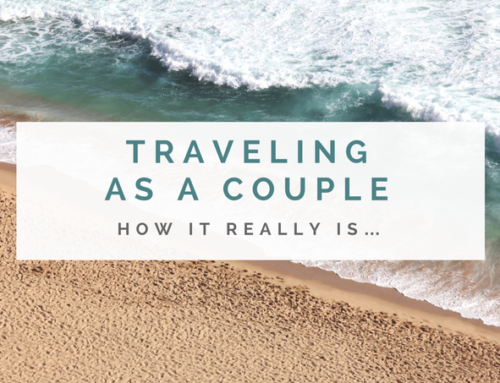 Traveling as a Couple – How It Really Is…