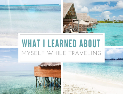 What I Learned About Myself while Traveling