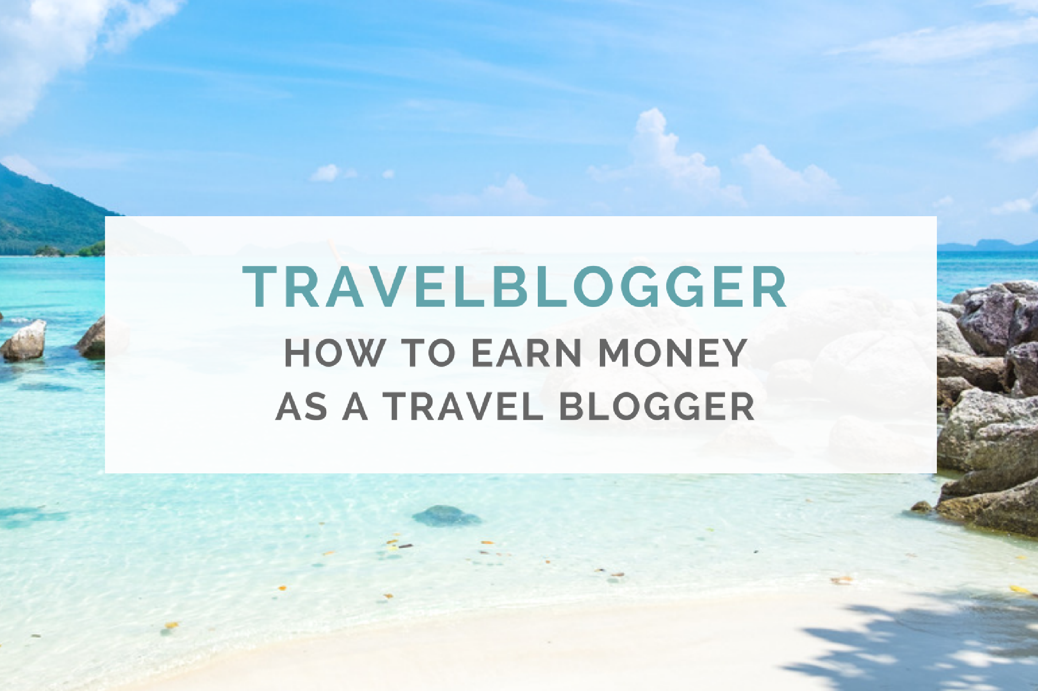 My Blog(ger) History & How to Earn Money as a Travel Blogger - Chic