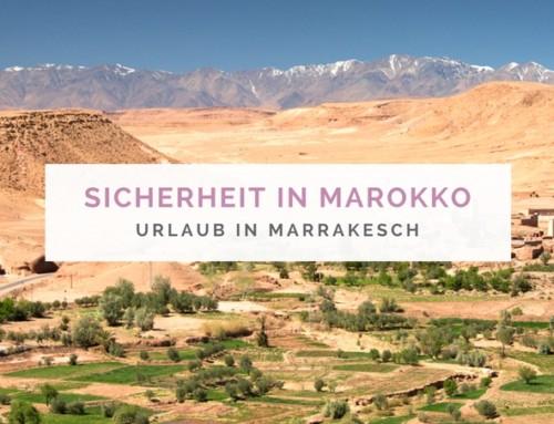 Sicherheit in Marokko – Wie sicher ist eine Reise nach Marrakesch?