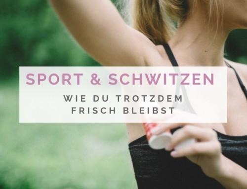 Sport & Schwitzen – so startest du trotzdem frisch durch!