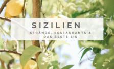 Sizilien Reiseführer   schöne Strände, tolle Restaurants & das beste Eis