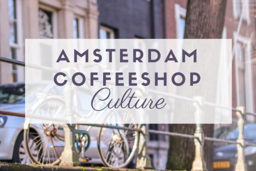 Amsterdam & seine Coffeeshop-Kultur