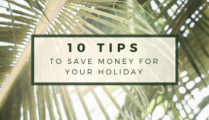 10 Tips for saving money for your holidays