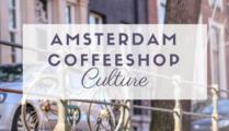 Amsterdam & its Coffeeshop Culture